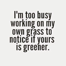 Notice Your Grass is Greener. Start Changing Your Body Today.